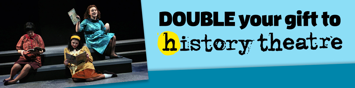 Double your gift to History Theatre